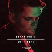 Denny White - Sweetness