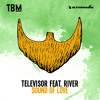 Televisor feat. River - Sound Of Love [OUT NOW]