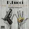 P.Lucci x Run It Freestyle (Prod.By KaSaunJ2)
