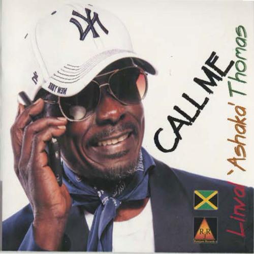 "Linval ""Ashaka"" Thomas  ""Call Me"" [Ramjam Records / VPAL Music]"