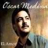 Oscar medina - El AMor