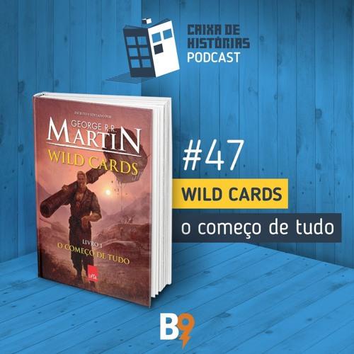 Caixa de Histórias 47 - Wild Cards: O começo de tudo