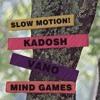Slow Motion! & Kadosh Feat.Vano - Mind Games (Origina Mix) FREE DOWNLOAD