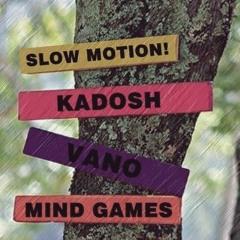 """slow motion & kadosh - mind games """"FREE DOWNLOAD"""""""