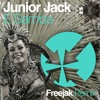 JUNIOR JACK - E SAMBA 2016 (FREEJAK REMIX)