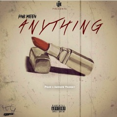 Anything (Prod. Andrew Meoray)