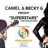 Mash-up: Camel + Pitbull/Becky G - Cloak and Dagger Man - Superstar