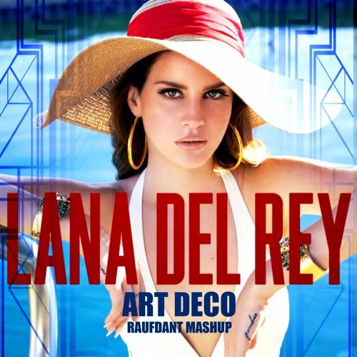 Lana Del Rey Art Deco Raufdant Faith Mashup By Dj Raufdant On Soundcloud Hear The World S Sounds