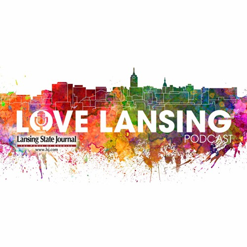 "Love Lansing podcast Ep. 7: ""Lansing doesn't die after 5 o'clock."""