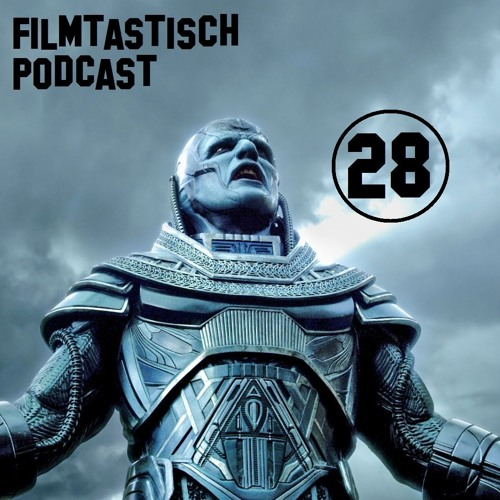 #28 - X-Men: Apocalypse, Warcraft: The Beginning & Bad Neighbours 2
