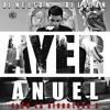 Anuel AA - Ayer [Dj Luian & Dj Nelson] YouTube: Gonstah