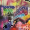 Coldplay - Every Teardrop Is A Waterfall (Avicii 'Tour' Mix)