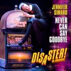 Jennifer Simard – Never Can Say Goodbye (from Disaster the Musical)