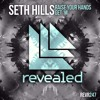 Seth Hills - Raise Your Hands (DAG Remix) 'BUY' FOR FREE DOWNLOAD