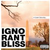 Ignorant Bliss 42: A quiet Saturday with K-Sade and Steven (side A)