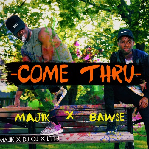 Come Thru - King Majik & Bawse