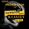 Hawditch Radio Vol.7 + Mashup Pack By B /\ S S I C S