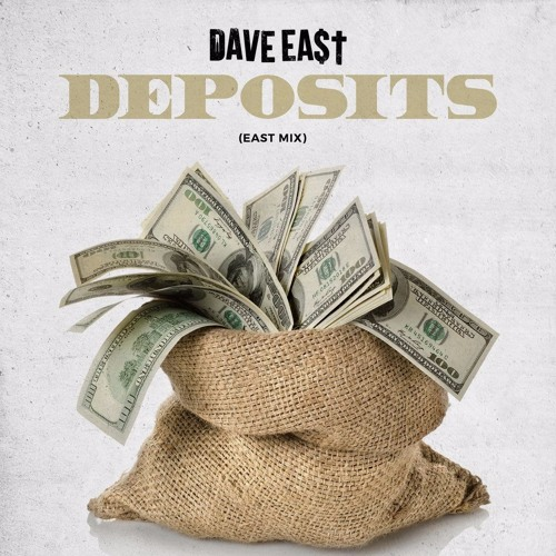 "Dave East - ""Deposits"" (EASTMIX)"