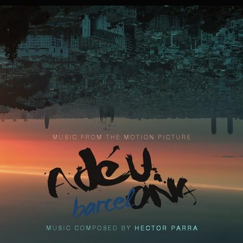 Adéu Barcelona Soundtrack - Part 2