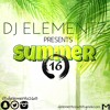 DJ ELEMENTZ PRESENTS SUMMER 16 (Mixtape)