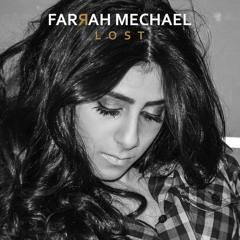 Farrah Mechael - Lost
