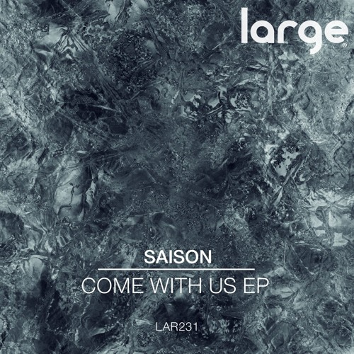 Saison | Come With Us (preview Clip)
