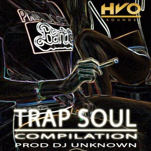 Never Hold Back - TRAP SOUL - COMPILATION PROD DJ UNKNOWN **COMING SOON**