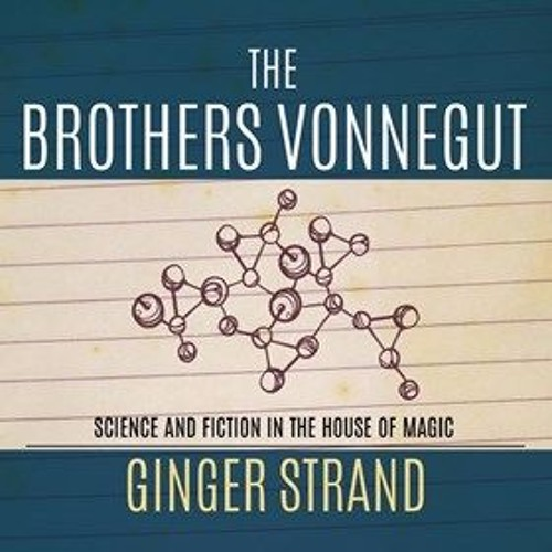 THE BROTHERS VONNEGUT By Ginger Strand, Read By Sean Runnette