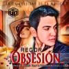 Regor - Obsesión (Prod. Andres Polly Y Yefferson Rosales)