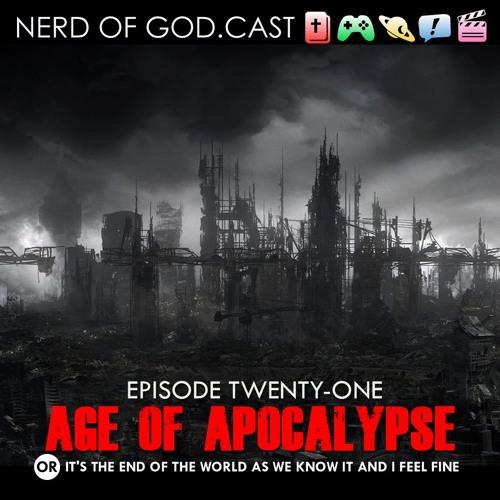 Episode 21 // Age of Apocalypse