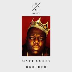 """Big Brother""(KYGO x Notorious B.I.G.)"
