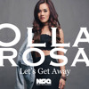 let s get away by olla rosa