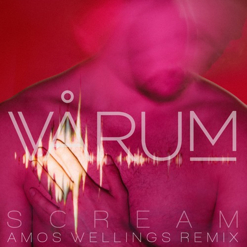 Scream (Amos Wellings Remix)