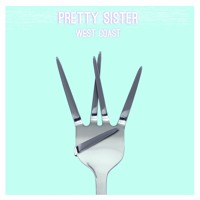 Pretty Sister - West Coast
