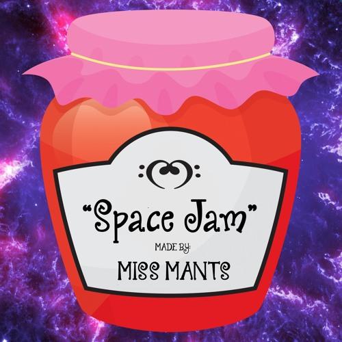 Miss Mants - Space Jam (Original Mix):::FREE DOWNLOAD::: JUN 2016