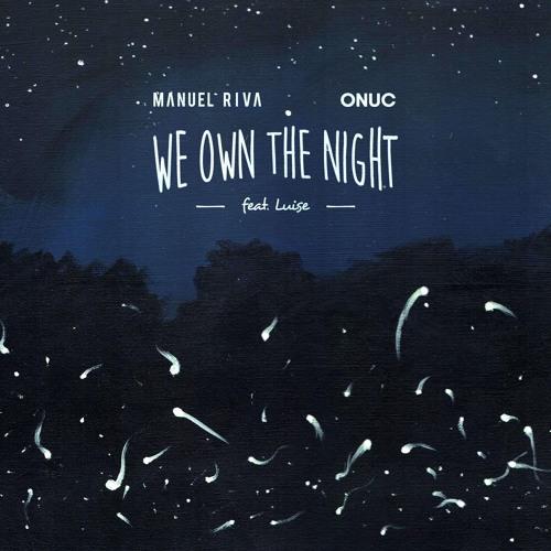 Manuel Riva & Onuc - We Own The Night (feat Luise) (Radio Edit)
