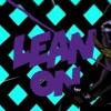 Major Lazer & DJ Snake ft. MO - Lean On (Deepak Remix)