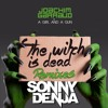 Joachim Garraud & A Girl And A Gun - The Witch Is Dead (SONNY DENJA REMIX)