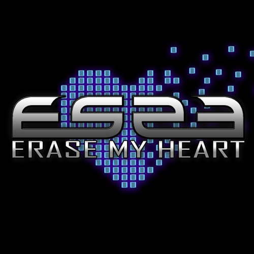 ES23 - ERASE MY HEART (NEW SONG!)