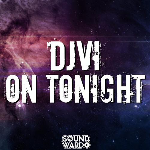DJVI - On Tonight