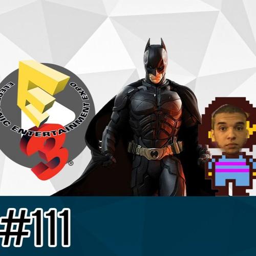 #111 - Aniversário do Tico, Mirror's Edge Catalyst, Mini Preview E3, Quadrinhos