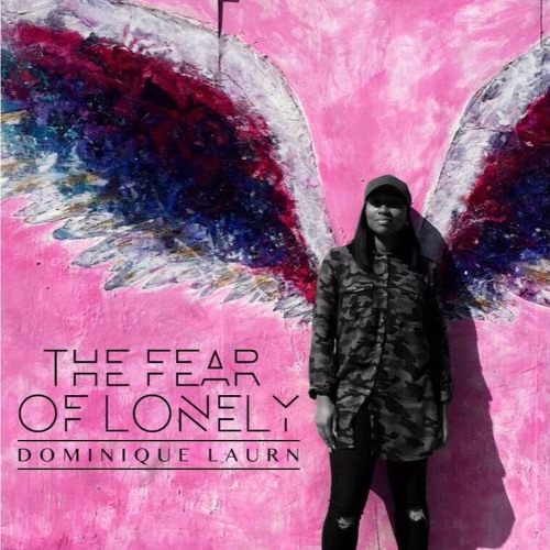 Dominique Laurn - The Fear Of Lonely (12/06/2016)