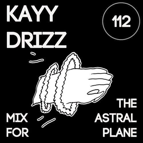 KAYY DRiZZ Mix For The Astral Plane