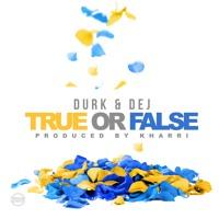 Lil Durk - True Or False (Ft. Dej Loaf)