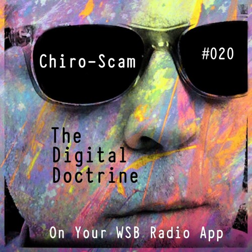 The Digital Doctrine #020 - Chiro-Scam