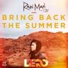 Rain Man - Bring Back The Summer (LERO REMIX) [FREE DOWNLOAD]