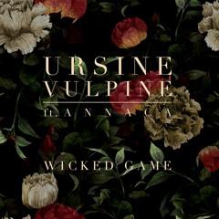 Ursine Vulpine -  Wicked Game Feat. Annaca