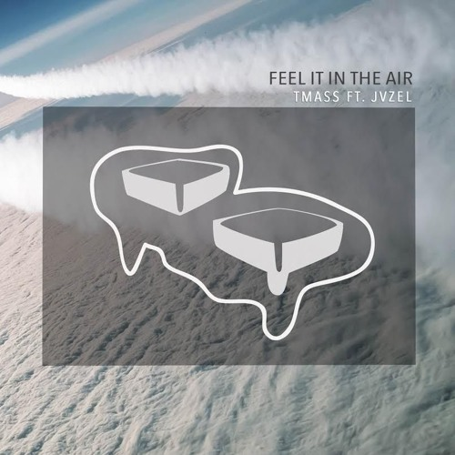 T-Mass - Feel It In The Air (ft. JVZEL)