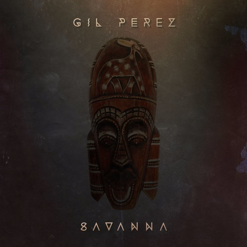 Gil Perez - Savanna (supported by Gregor Salto)