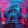 All The Way Up (Latin Remix)- Daddy Yankee, Nicky jam, Arcangel, J Quiles, Mozart la para